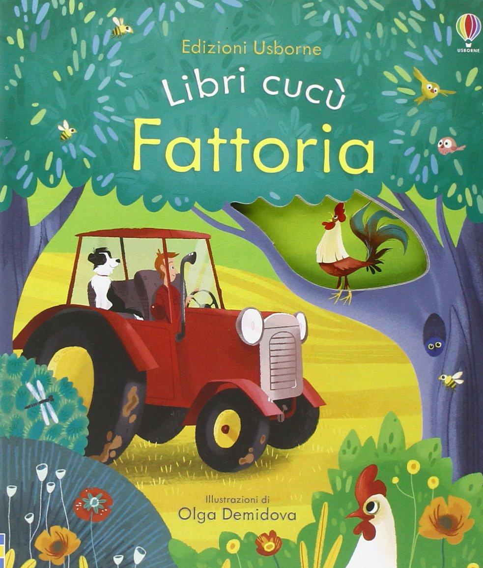 Fattoria. Libri cucù. Ediz. illustrata Cartonato – 12 feb 2015 Anna Milbourne Olga Demidova G. Gatti Usborne Publishing
