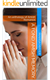 A Fond Amish Memory: An anthology of Amish Romance