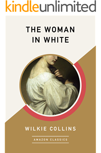 The Woman In White Amazonclassics Edition Kindle Edition By Collins Wilkie Literature Fiction Kindle Ebooks Amazon Com
