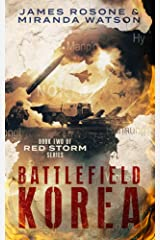 Battlefield Korea: Book Two of the Red Storm Series Kindle Edition