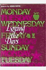 Loving the Days (Wesleyan Poetry Program) Hardcover