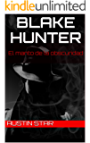 Blake Hunter: El manto de la obscuridad (Spanish Edition)