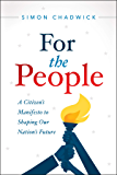 For the People: A Citizen's Manifesto to Shaping Our Nation's Future