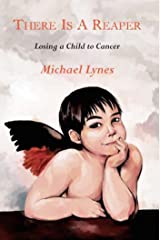 There is a Reaper: Losing a Child to Cancer Kindle Edition