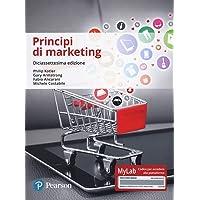 Principi di marketing. Ediz. Mylab. Con Contenuto digitale per download e accesso on line