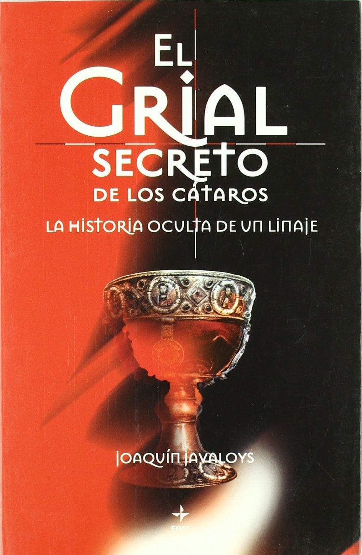 Download El grial secreto de los cataros: La historia oculta de un linaje (Mundo Magico y Heterodoxo) (Spanish Edition) PDF