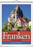 Literarischer Franken-Kalender 2018: vierfarbiger Wochenwandkalender. Format 24 x 30 cm