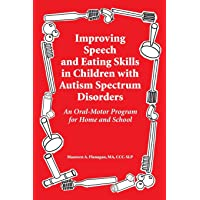 Improving Speech and Eating Skills in Children with Autism Spectrum Disorders -...