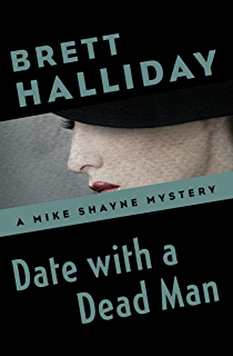 Mums the word for murder kindle edition by brett halliday date with a dead man the mike shayne mysteries book 31 fandeluxe Image collections
