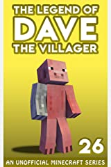 Dave the Villager 26: An Unofficial Minecraft Series (The Legend of Dave the Villager) Kindle Edition