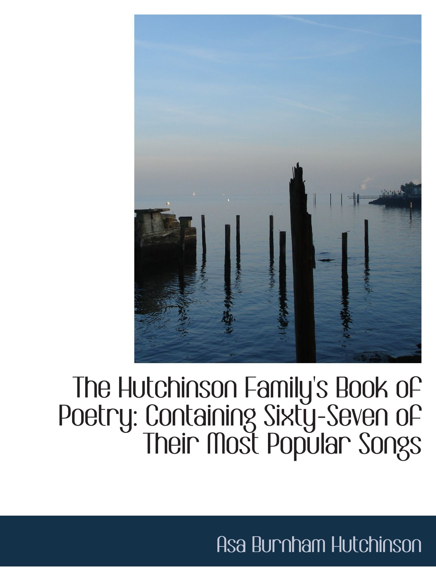 Download The Hutchinson Family's Book of Poetry: Containing Sixty-Seven of Their Most Popular Songs pdf