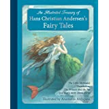 An Illustrated Treasury of Hans Christian Andersen's Fairy Tales: The Little Mermaid, Thumbelina, The Princess and the Pea an