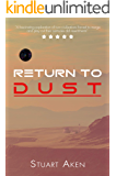 Return To Dust (Generation Mars Book 3)