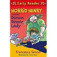 Horrid Henry and the Demon Dinner Lady: Book 21 (Horrid Henry Early Reader)