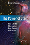 The Power of Stars: How Celestial Observations Have Shaped Civilization