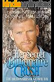 Her Secret Billionaire Crush: A beach sweet romance (The Billionaires of Getaway Bay Book 1)
