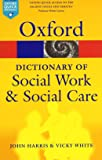 Dictionary of Social Work and Social Care (Oxford Paperback Reference)