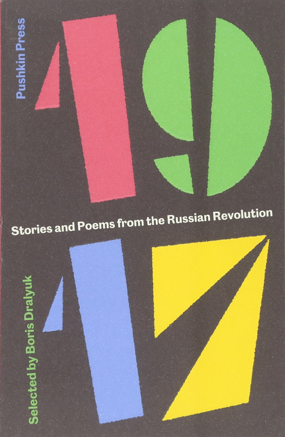 1917: Stories And Poems From The Russian Revolution: Boris Dralyuk,  Various: 9781782272144