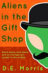 Aliens in the Gift Shop Kindle Edition