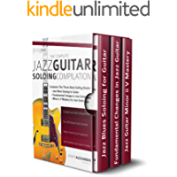 The Complete Jazz Guitar Soloing Compilation: Learn Authentic Jazz Guitar in context (play jazz guitar) book cover