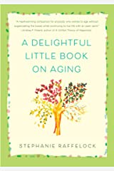 A Delightful Little Book On Aging Kindle Edition