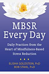 MBSR Every Day: Daily Practices from the Heart of Mindfulness-Based Stress Reduction Paperback