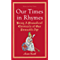 Our Times in Rhymes: A Prosodical Chronicle of Our Damnable Age