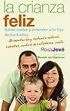 La crianza feliz: cómo cuidar y entender a tu hijo de 0 a 6 años (Bolsillo (la Esfera))