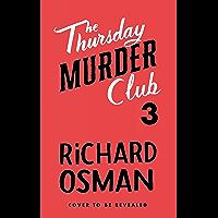 Thursday Murder Club Book 3: The Third Book in the Thursday Murder Club Mystery Series