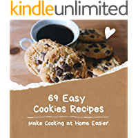 69 Easy Cookies Recipes: Make Cooking at Home Easier