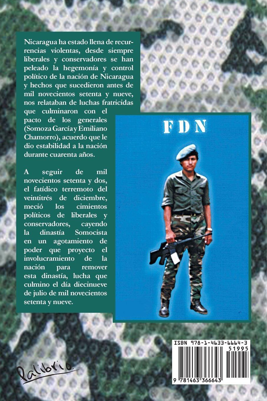 Fui un Combatiente Contra el Comunismo en Nicaragua en los Años 80 (Spanish Edition): Johnny Gadea: 9781463366643: Amazon.com: Books