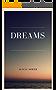 Dreams: A Comprehensive Guide To Dreams: Plus 8 Free Books