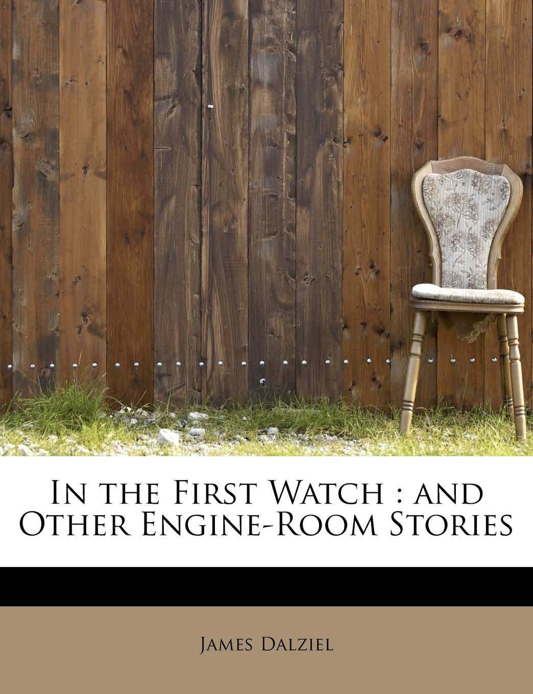 Read Online In the First Watch: And Other Engine-Room Stories pdf epub