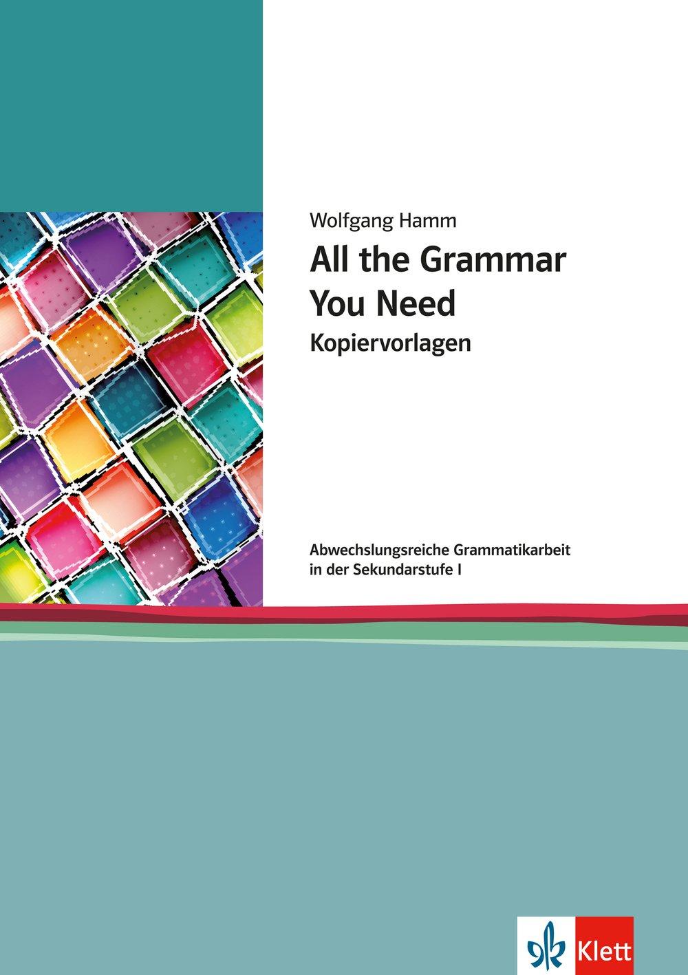 All The Grammar You Need Abwechslungsreiche Grammatikarbeit