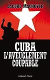 Cuba : l'aveuglement coupable (Hors collection)