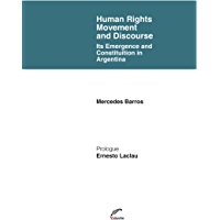 Human Rights Movement and Discourse. Its emergence and constituition in Argentina (Poliedros - Serie Ernesto Laclau) (English Edition)
