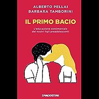 Il primo bacio: L'educazione sentimentale dei nostri figli preadolescenti