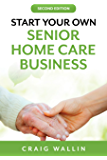 Start Your Own Senior Home Care Business