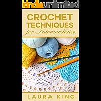 Crochet Techniques For Intermediates (English Edition)