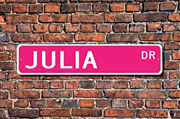 Stree Schild Julia Schild Geschenk Julia Lover Kind Geschenk