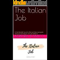 The Italian Job: Il mondo del lavoro che cambia spiegato attraverso cinque mesi di notizie