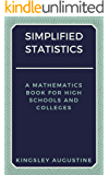 Simplified Statistics: A Mathematics Book for High Schools and Colleges