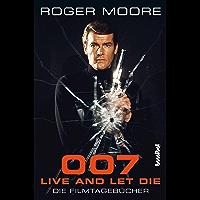 007 - Live And Let Die: Die Filmtagebücher