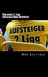Nie mehr 3. Liga: Als ich mit Dynamo fast im Europapokal gelandet wäre (German Edition)