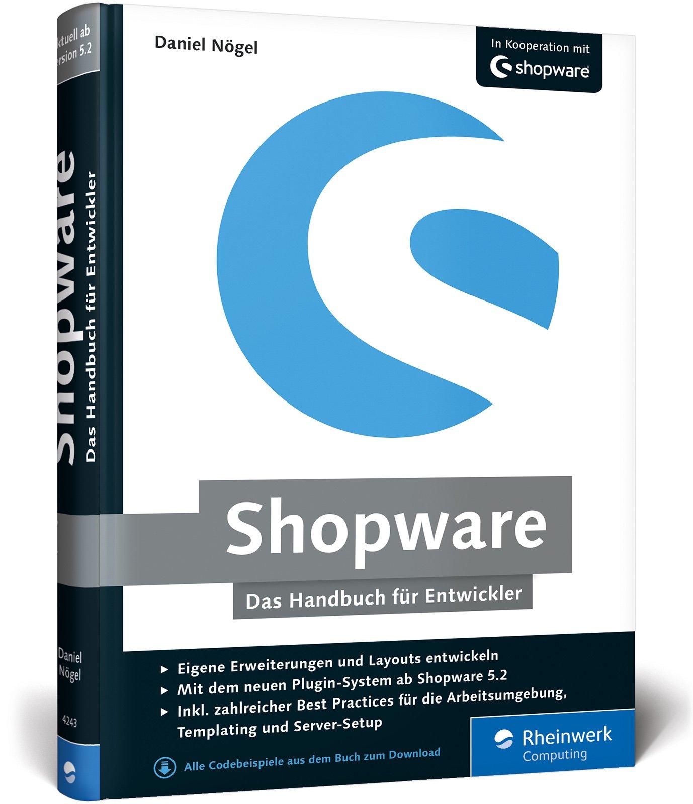 Shopware: Das Handbuch für Entwickler. Installation, Konfiguration, Templating, Plugin-Entwicklung u. v. m.