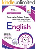 Topic-wise Solved Papers for IBPS/ SBI Bank PO/ Clerk Prelim & Main Exam (2010-18) English 2nd Edition