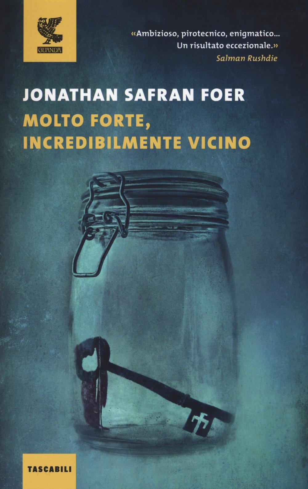 Molto forte, incredibilmente vicino: Jonathan Safran Foer ...