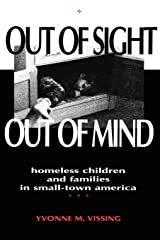 Out Of Sight, Out Of Mind: Homeless Children and Families in Small-Town America Paperback