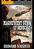 Magnificent Guns of Seneca 6