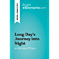 Long Day's Journey into Night by Eugene O'Neill (Book Analysis): Detailed Summary, Analysis and Reading Guide (BrightSummaries.com) (English Edition)
